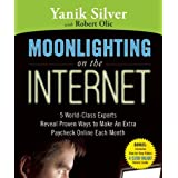 Moonlighting on the Internet ~ Yanik Silver