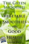 The Green Smoothie: A Quick Start Gui...