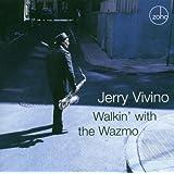 Walkin With the Wazmo ~ Jerry Vivino