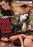 XXX Hardcore, Anal Fetish Whores (3 film set) [DVD]