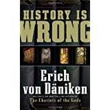 History Is Wrong ~ Erich von D�niken