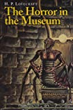 The Horror in the Museum and Other Revisions (0870540408) by H. P. Lovecraft