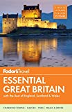 Fodors Essential Great Britain: with the Best of England, Scotland & Wales (Full-color Travel Guide)