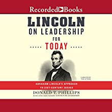 Lincoln on Leadership for Today: Abraham Lincoln's Approach to Twenty-First-Century Issues Audiobook by Donald T. Phillips Narrated by Donald T. Phillips