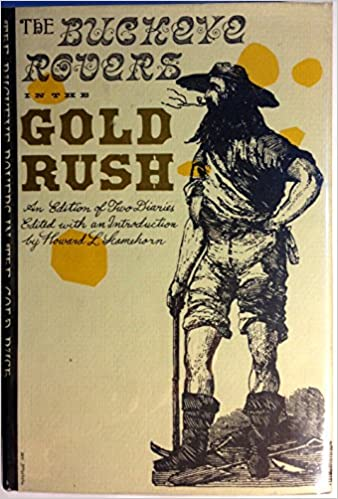 The Buckeye rovers in the gold rush: An edition of two diaries, Scamehorn, H. Lee
