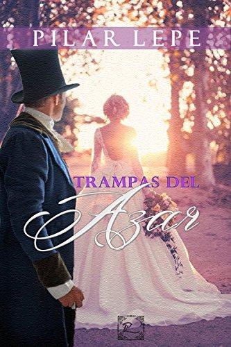 Trampas del azar: Romance Histórico