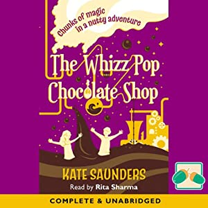 The Whizz Pop Chocolate Shop | [Kate Saunders]