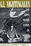img - for G.I. Nightingales: The Army Nurse Corps in World War II book / textbook / text book