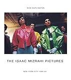 The Isaac Mizrahi Pictures: New York City 1989-1993: Photographs by Nick Waplington