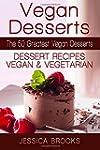 Vegan Desserts: The 50 Greatest Vegan...