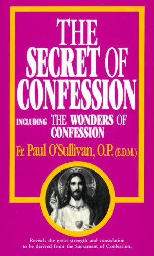 The Secret of Confession, Fr Paul O'Sullivan O.P.
