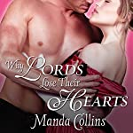 Why Lords Lose Their Hearts: Wicked Widows, Book 3 (       UNABRIDGED) by Manda Collins Narrated by Anne Flosnik