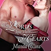 Why Lords Lose Their Hearts: Wicked Widows, Book 3 | Manda Collins
