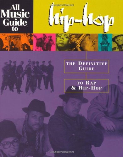 All Music Guide To Hip-Hop: The Definitive Guide To Rap And Hip-Hop