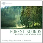 Forest Sounds: with Soft Rains & Gent...