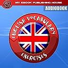 English Vocabulary Exercises Hörbuch von  My Ebook Publishing House Gesprochen von: Matt Montanez