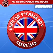 English Vocabulary Exercises Audiobook by  My Ebook Publishing House Narrated by Matt Montanez