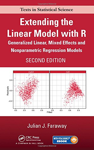 Extending the Linear Model with R: Generalized Linear, Mixed Effects and Nonparametric Regression Models, Second Edition (Chapman & Hall/CRC Texts in Statistical Science) (Generalized Linear Models compare prices)