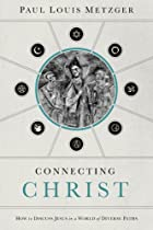 Connecting Christ: How to Discuss Jesus in a World of Diverse Paths