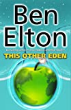 This Other Eden (0552151009) by Elton, Ben