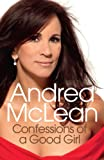 Andrea McLean Confessions of a Good Girl: My Story