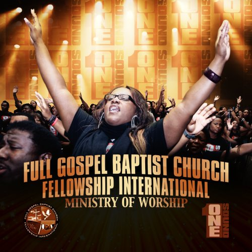 Full Gospel Baptist Church Fellowship International Ministry of Worship - One Sound