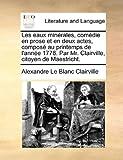 Les Eaux Minrales, Comdie En Prose Et En Deux Actes, Compos