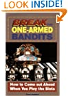 Break the One-Armed Bandits