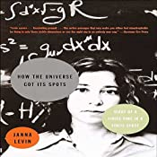 How the Universe Got Its Spots: Diary of a Finite Time in a Finite Space | [Janna Levin]