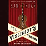 The Violinist's Thumb: And Other Lost...