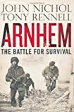 img - for Arnhem: The Battle for Survival. book / textbook / text book