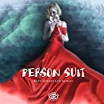 Person Suit: An Anthology of Life, Loss, Love, Pain, and Mental Illness | Kristi King-Morgan