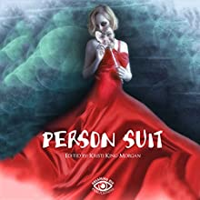 Person Suit: An Anthology of Life, Loss, Love, Pain, and Mental Illness Audiobook by Kristi King-Morgan Narrated by Ruth Jones