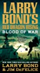 Blood of War (Larry Bond's Red Dragon...