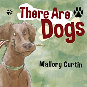 There Are Dogs | [Mallory Curtin]