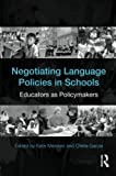 img - for Negotiating Language Policies in Schools: Educators as Policymakers book / textbook / text book