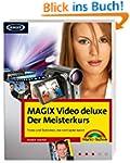 MAGIX Video deluxe - Der Meisterkurs...