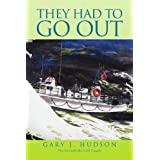 They Had to Go Out ~ Gary J. Hudson
