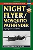 Lewis Brandon Night Flyer/mosquito Pathfinder: Night Operations in World War II (Stackpole Military History)