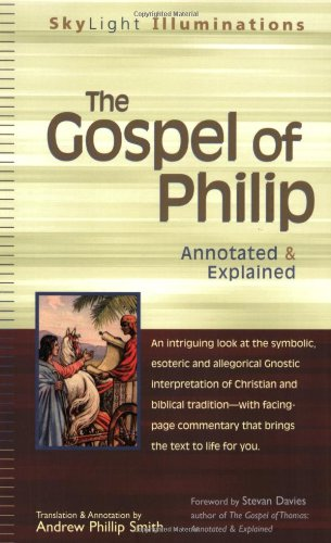 Gospel of Philip : Annotated & Explained, ANDREW PHILLIP SMITH
