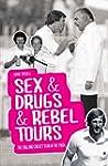 Sex & Drugs & Rebel Tours: The Englan...