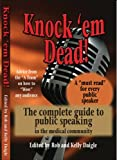 img - for Knock 'em Dead! the Complete Guide to Public Speaking in the Medical Community book / textbook / text book