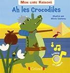 Mon livre karaoke - Ah les crocodiles
