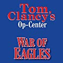 War of Eagles: Tom Clancy's Op-Center #12 (       UNABRIDGED) by Tom Clancy, Steve Pieczenik, Jeff Rovin Narrated by Michael Kramer
