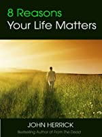 8 Reasons Your Life Matters (English Edition)