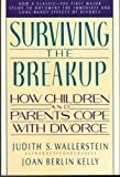 Judith S. Wallerstein Surviving the Breakup: How Children and Parents Cope with Divorce