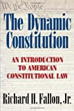 The Dynamic Constitution: An Introduction to American Constitutional Law (0521600782) by Richard H. Fallon, Jr.