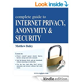 Complete Guide to Internet Privacy, Anonymity &  Security