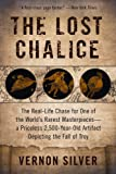 img - for The Lost Chalice: The Real-Life Chase for One of the World's Rarest Masterpieces - a Priceless 2,500-Year-Old Artifact Depicting the Fall of Troy book / textbook / text book