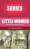 Louisa May Alcott: The Complete Little Women Series (Little Women, Good Wives, Little Men, Jo's Boys) and More (Illustrated)
